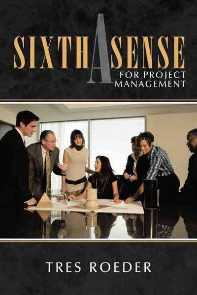 A Sixth Sense for Project Management By Roeder, Tres